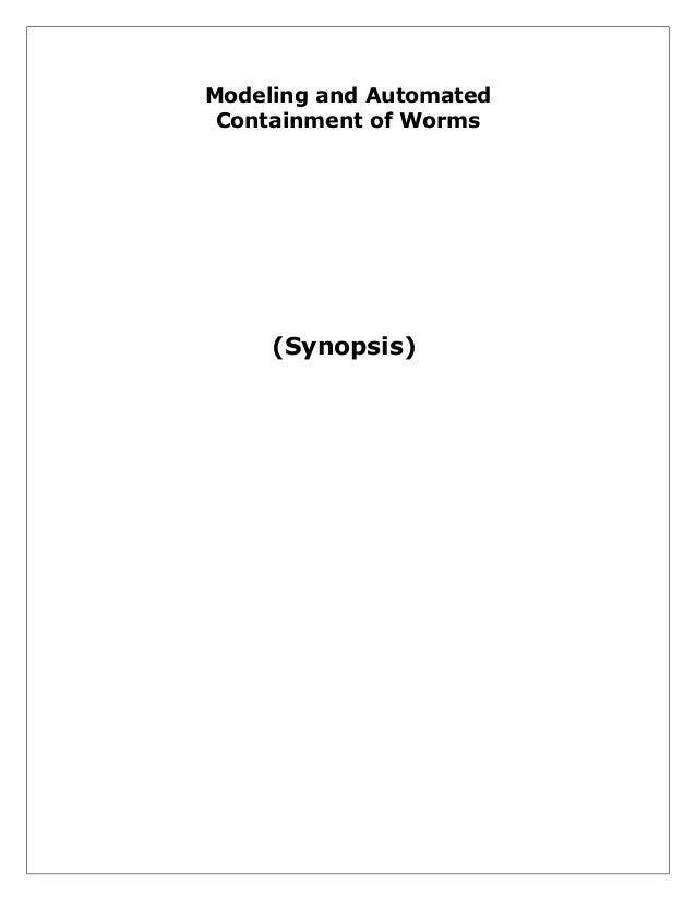 Modeling & automated containment of worms(synopsis)