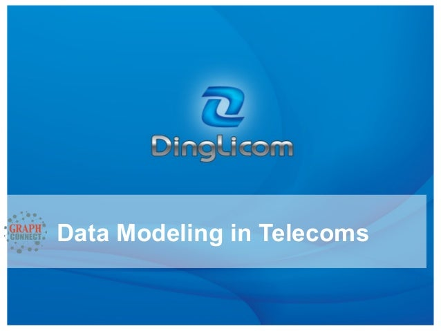 Data Modeling in Telecoms - GraphConnect NY 2013