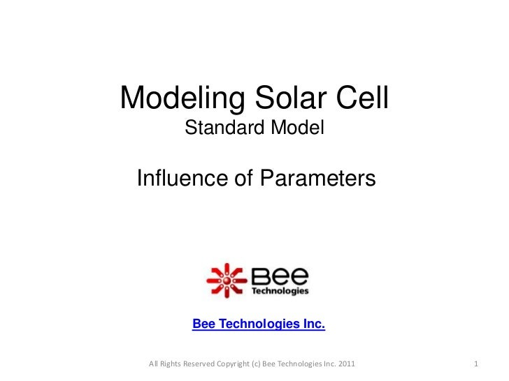 Modeling Solar CellStandard Model<br />Bee Technologies Inc.<br />1<br />Influence of Parameters<br />All Rights Reserved ...