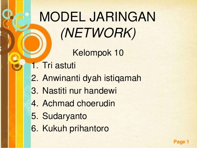MODEL JARINGAN       (NETWORK)              Kelompok 101.   Tri astuti2.   Anwinanti dyah istiqamah3.   Nastiti nur handew...