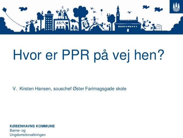 Dansk Psykolog Forening. PPR - Opbrud og nybrud