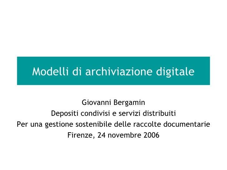 Modelli di archiviazione digitale Giovanni Bergamin Depositi condivisi e servizi distribuiti Per una gestione sostenibile ...