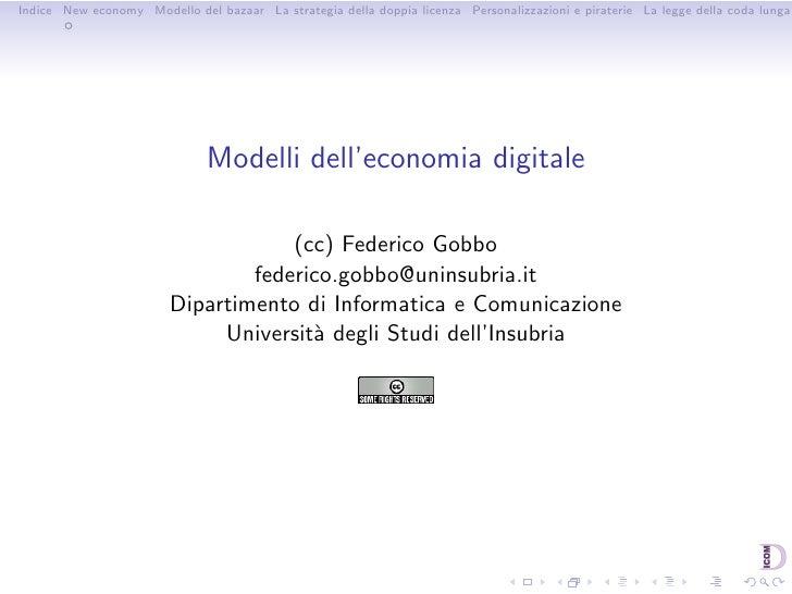 Indice New economy Modello del bazaar La strategia della doppia licenza Personalizzazioni e piraterie La legge della coda ...