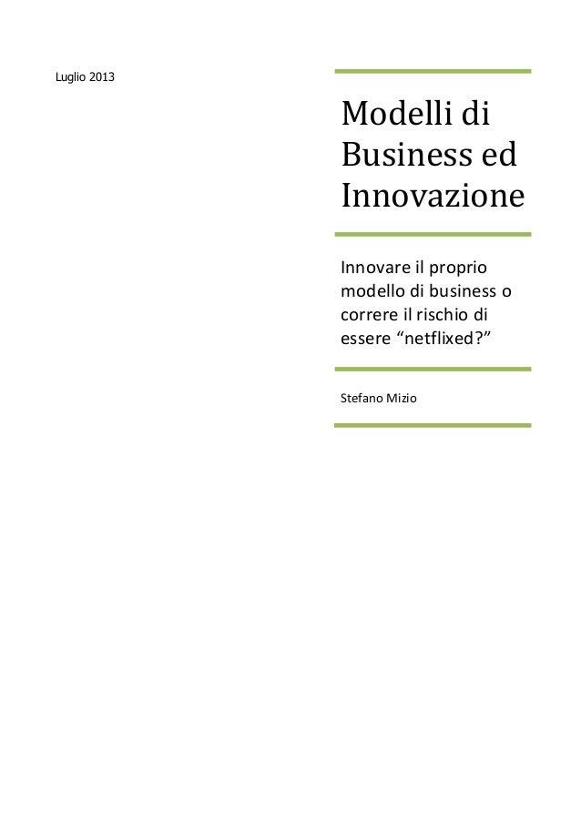 """Luglio 2013 Modelli di Business ed Innovazione Innovare il proprio modello di business o correre il rischio di essere """"net..."""