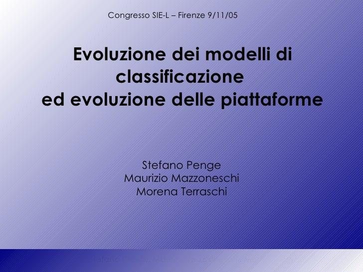 Congresso SIE-L – Firenze 9/11/05   Evoluzione dei modelli di        classificazioneed evoluzione delle piattaforme       ...