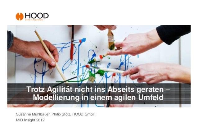 Trotz Agilität nicht ins Abseits geraten –       Modellierung in einem agilen UmfeldSusanne Mühlbauer, Philip Stolz, HOOD ...