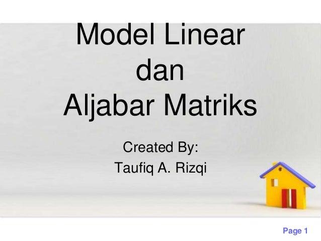 Model Linear     danAljabar Matriks    Created By:   Taufiq A. Rizqi                     Page 1
