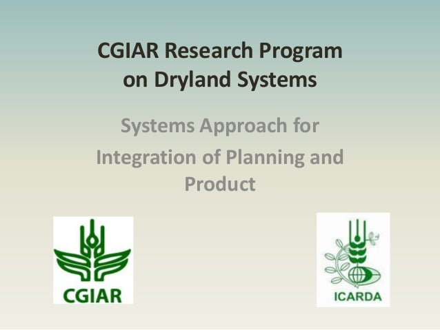 CGIAR Research Programon Dryland SystemsSystems Approach forIntegration of Planning andProduct