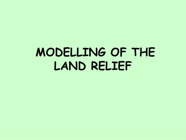 MODELLING OF THE LAND RELIEF