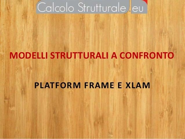 Modelli strutturali a confronto platform frame xlam for Montagnoli evio