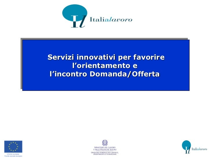 Servizi innovativi per favorire l'orientamento e  l'incontro Domanda/Offerta