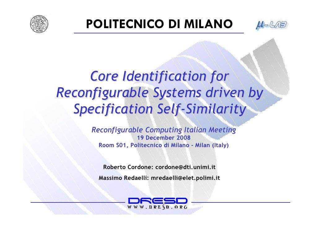 POLITECNICO DI MILANO        CoreIdentificationfor ReconfigurableSystemsdrivenby    SpecificationSelfSimilarity  ...
