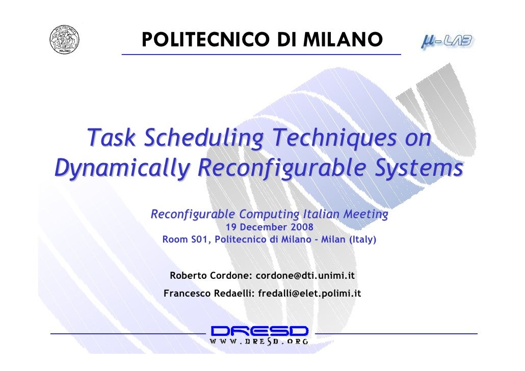POLITECNICO DI MILANO      Task Scheduling Techniques on Dynamically Reconfigurable Systems        Reconfigurable Computin...