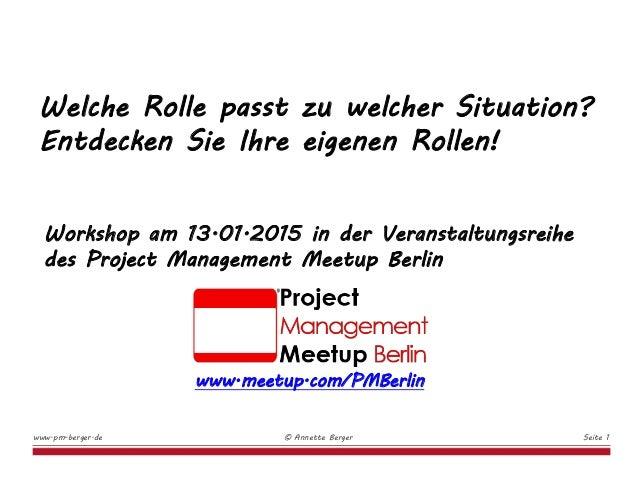 www.meetup.com/PMBerlin Workshop am 13.01.2015 in der Veranstaltungsreihe des Project Management Meetup Berlin Welche Roll...