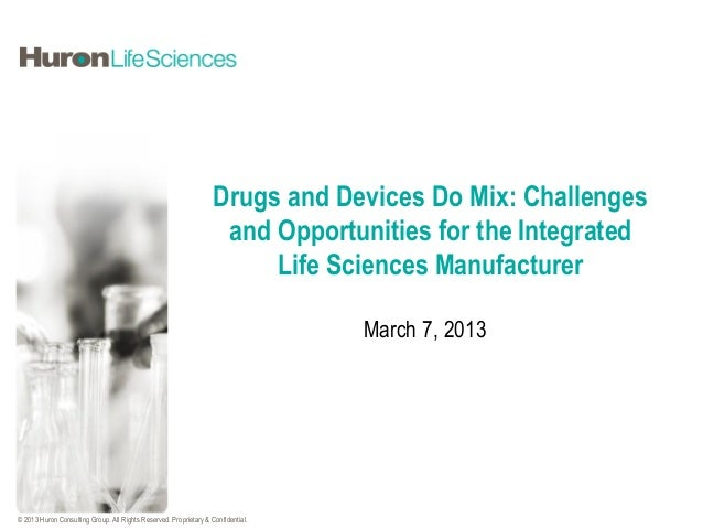 Drugs and Devices Do Mix: Challenges and Opportunities for the Integrated Life Sciences Manufacturer