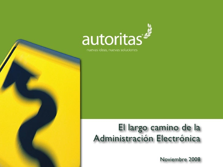 El largo camino de la Administración Electrónica                  Noviembre 2008