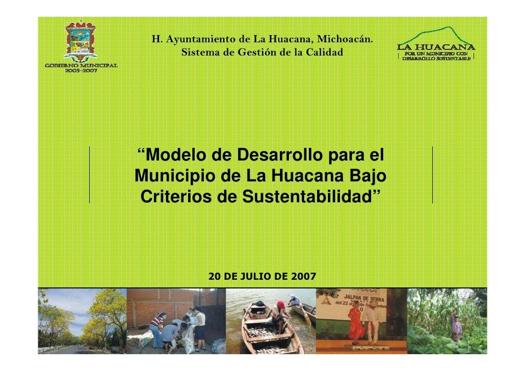"""H. Ayuntamiento de La Huacana, Michoacán.       Sistema de Gestión de la Calidad     """"Modelo de Desarrollo para el Municip..."""