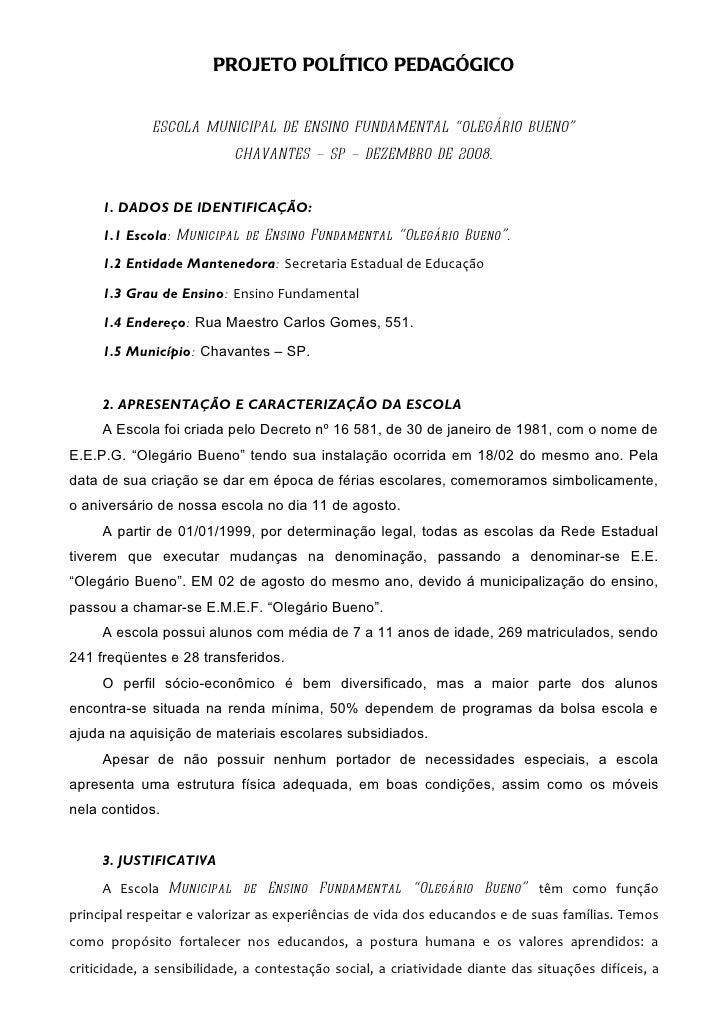 "PROJETO POLÍTICO PEDAGÓGICO             ESCOLA MUNICIPAL DE ENSINO FUNDAMENTAL ""OLEGÁRIO BUENO""                           ..."