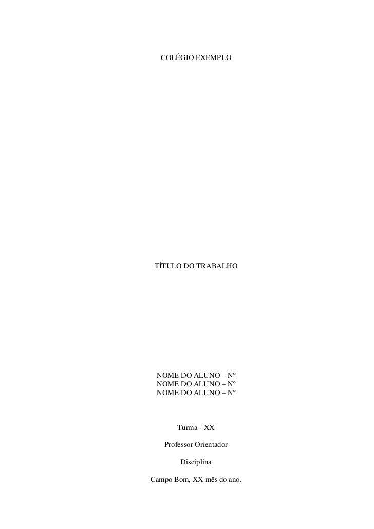 COLÉGIO EXEMPLO TÍTULO DO TRABALHO NOME DO ALUNO – Nº NOME DO ALUNO – Nº NOME DO ALUNO – Nº       Turma - XX   Professor O...