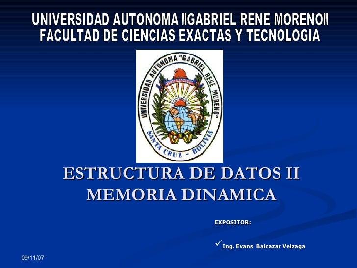 """ESTRUCTURA DE DATOS II MEMORIA DINAMICA UNIVERSIDAD AUTONOMA """"GABRIEL RENE MORENO"""" FACULTAD DE CIENCIAS EXACTAS ..."""