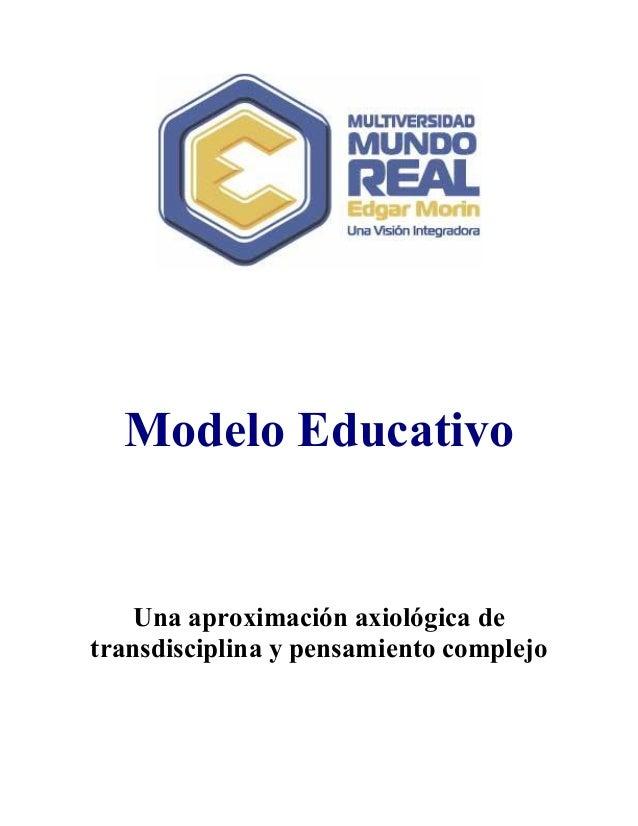 Modelo Educativo    Una aproximación axiológica detransdisciplina y pensamiento complejo