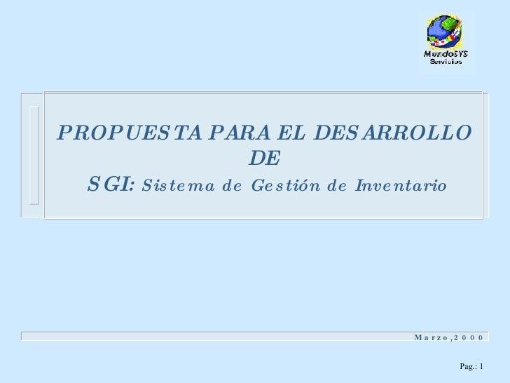 PROPUESTA PARA EL DESARROLLO DE  SGI:  Sistema de Gestión de Inventario Marzo,2000