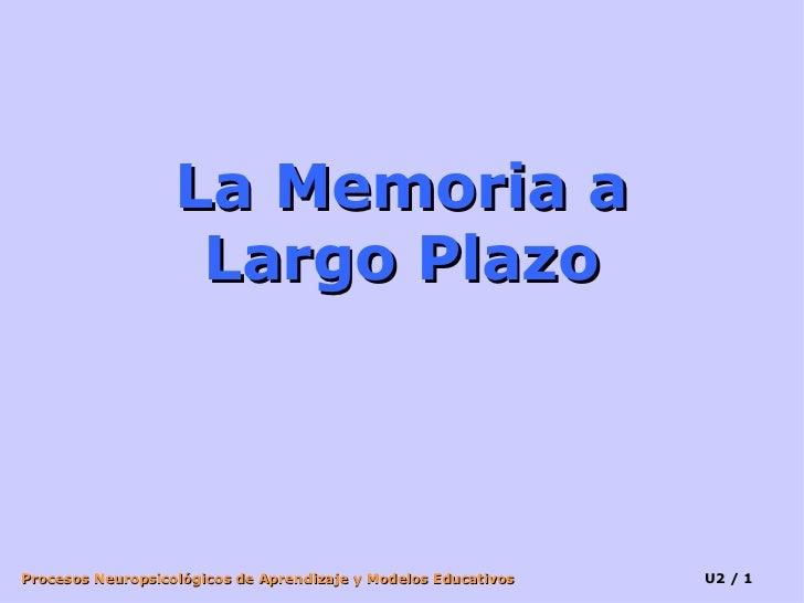 La Memoria a Largo Plazo