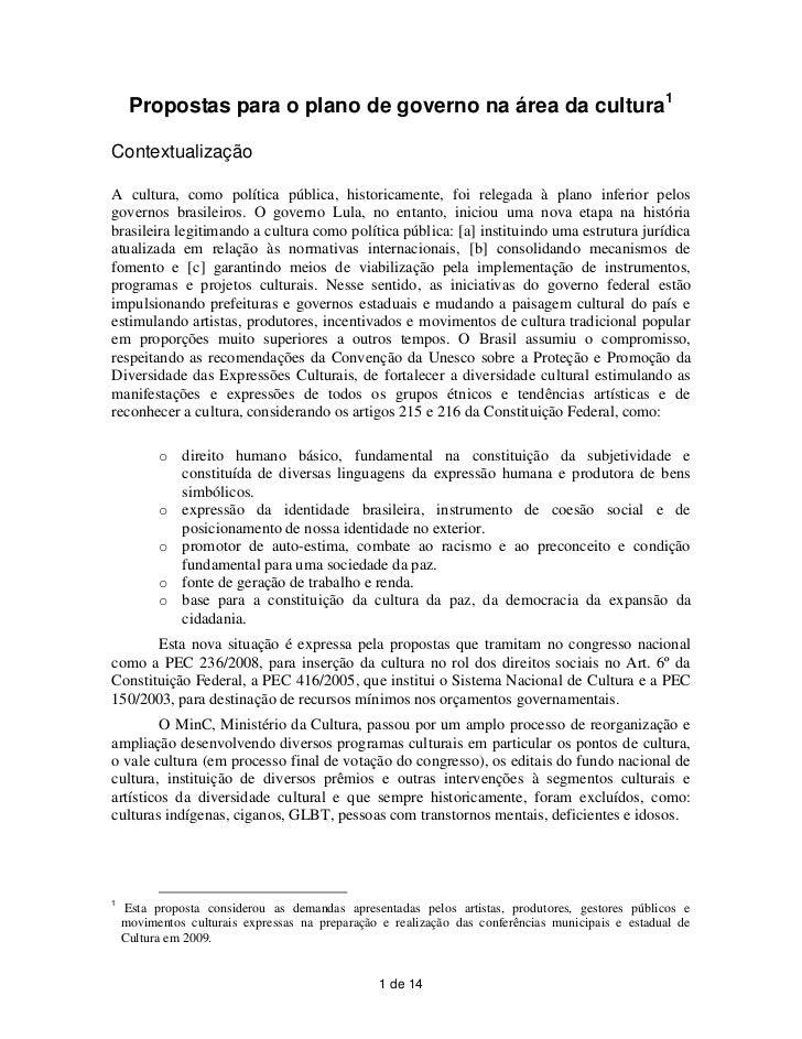 Propostas para o plano de governo na área da cultura1ContextualizaçãoA cultura, como política pública, historicamente, foi...