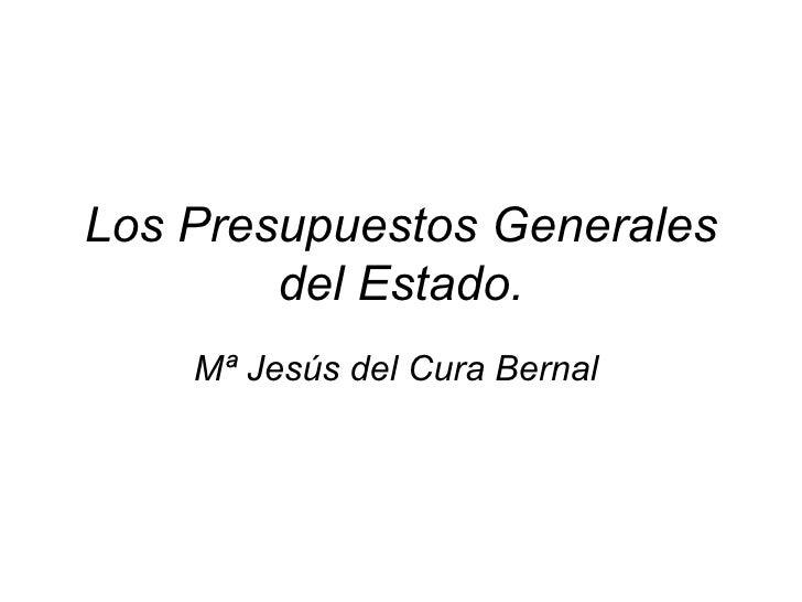 Los Presupuestos Generales del Estado. Mª Jesús del Cura Bernal