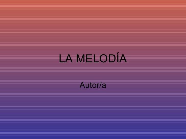 LA MELODÍA Autor/a