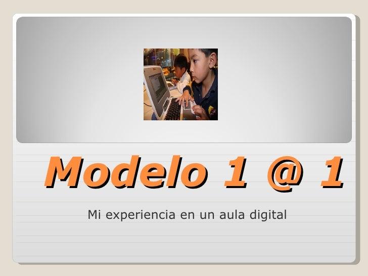 Modelo 1 @ 1 Mi experiencia en un aula digital
