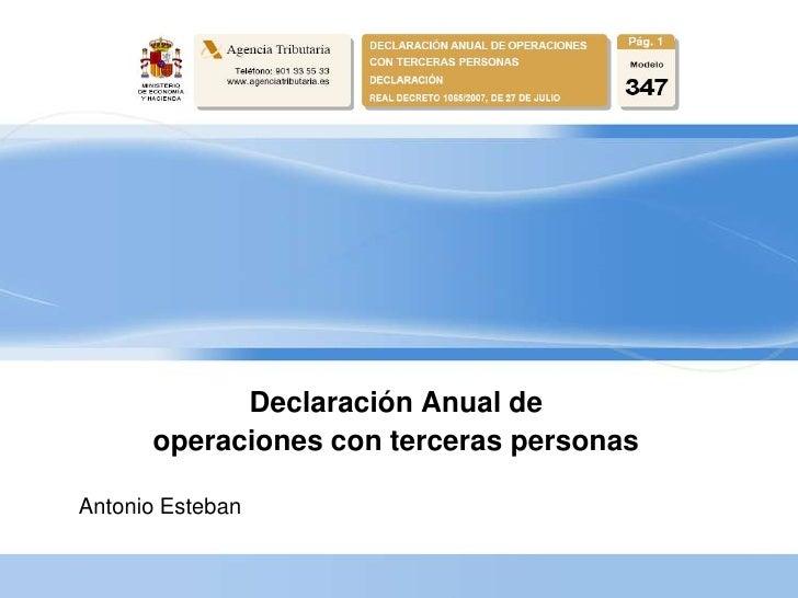 Declaración Anual de       operaciones con terceras personas  Antonio Esteban