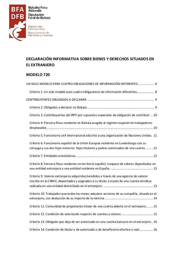 DECLARACIÓN INFORMATIVA SOBRE BIENES Y DERECHOS SITUADOS EN EL EXTRANJERO MODELO 720 UN SOLO MODELO PARA CUATRO OBLIGACION...