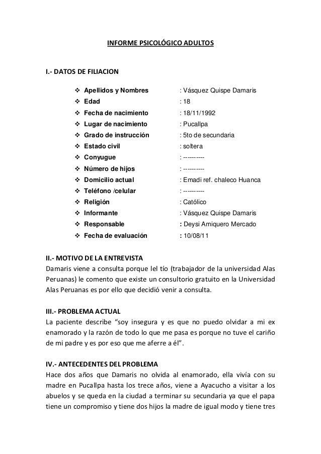 INFORME PSICOLÓGICO ADULTOSI.- DATOS DE FILIACION          Apellidos y Nombres             : Vásquez Quispe Damaris      ...