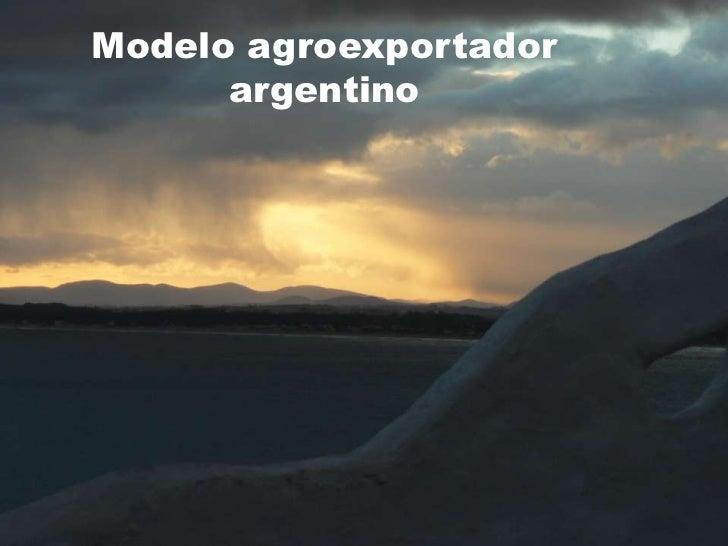Modelo agroexportador      argentino