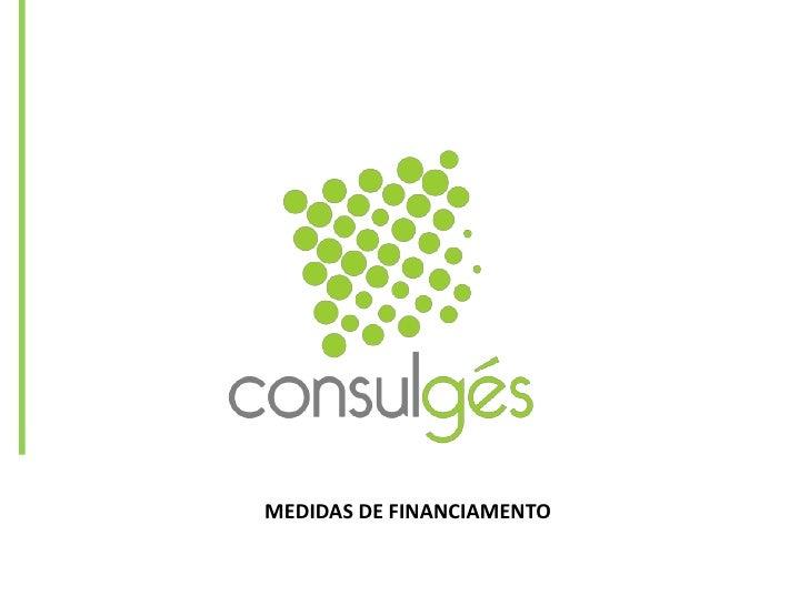 MEDIDAS DE FINANCIAMENTO<br />