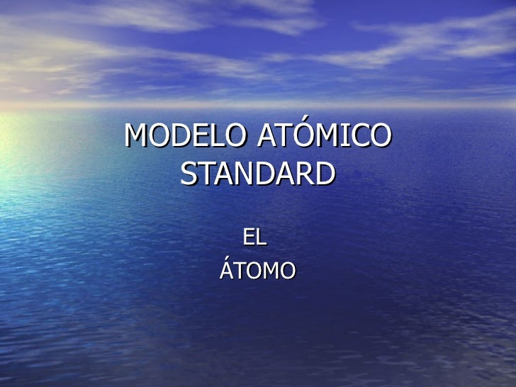 MODELO ATÓMICO STANDARD EL  ÁTOMO