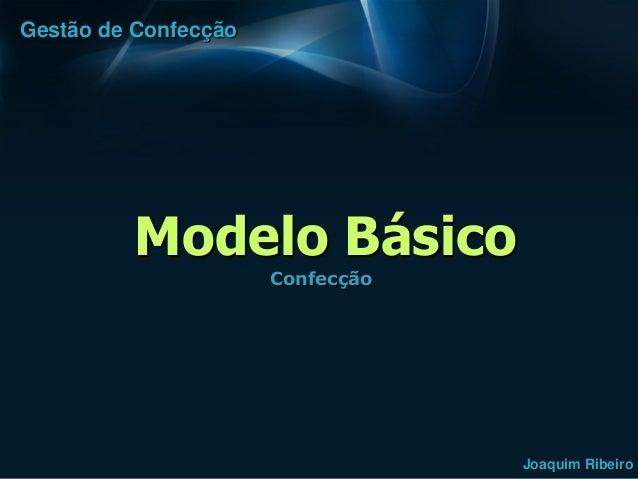 Gestão de Confecção          Modelo Básico                      Confecção                                  Joaquim Ribeiro