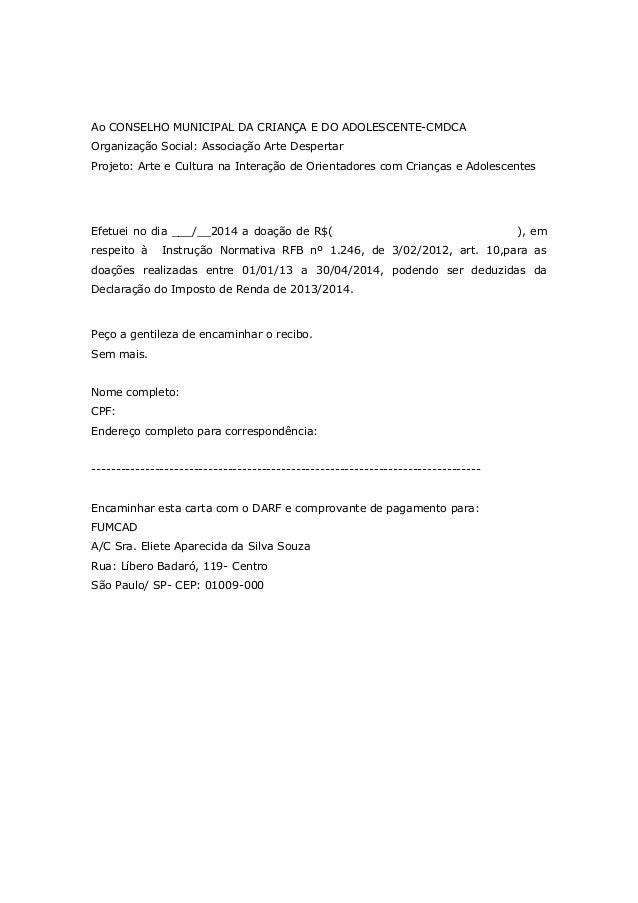 Ao CONSELHO MUNICIPAL DA CRIANÇA E DO ADOLESCENTE-CMDCA Organização Social: Associação Arte Despertar Projeto: Arte e Cult...