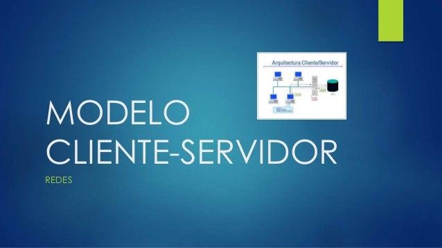 MODELO CLIENTE-SERVIDOR REDES