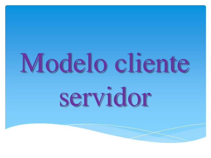 Modelo cliente servidor<br />