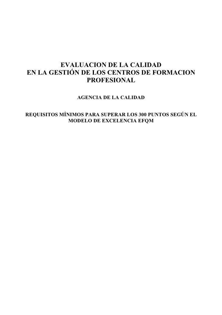 EVALUACION DE LA CALIDAD EN LA GESTIÓN DE LOS CENTROS DE FORMACION                PROFESIONAL                  AGENCIA DE ...