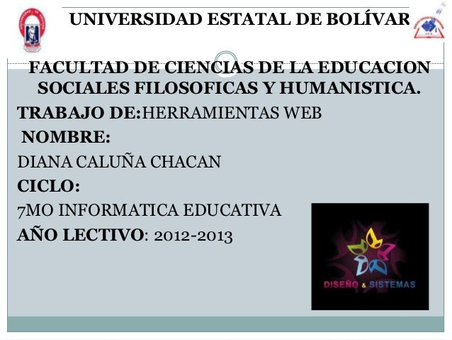 UNIVERSIDAD ESTATAL DE BOLÍVAR FACULTAD DE CIENCIAS DE LA EDUCACION  SOCIALES FILOSOFICAS Y HUMANISTICA.TRABAJO DE:HERRAMI...