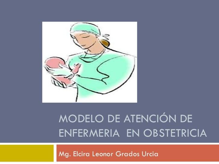 Modelo de atención de enfermeria  en obstetricia