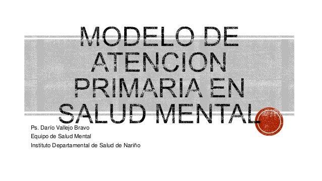 MODELO DE ATENCION PRIMARIA EN SALUD MENTAL - NARIÑO