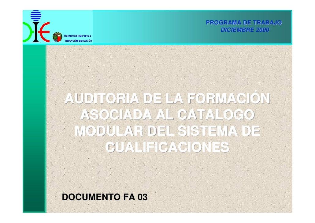 PROGRAMA DE TRABAJO                      DICIEMBRE 2000     AUDITORIA DE LA FORMACIÓN   ASOCIADA AL CATALOGO  MODULAR DEL ...