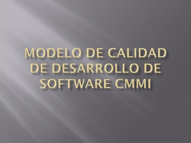 Modelo De Calidad De Desarrollo De Software Cmmi
