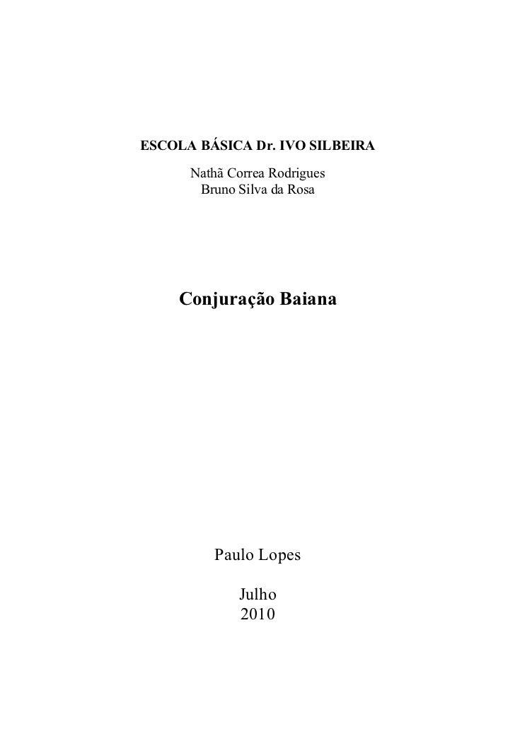 ESCOLA BÁSICA Dr. IVO SILBEIRA      Nathã Correa Rodrigues       Bruno Silva da Rosa    Conjuração Baiana         Paulo Lo...