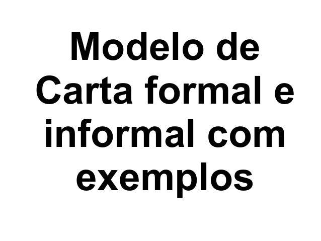 Modelo de Carta formal e informal com exemplos