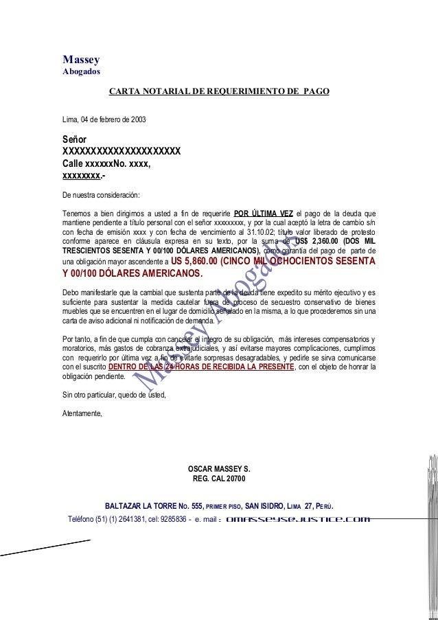 MasseyAbogadosCARTA NOTARIAL DE REQUERIMIENTO DE PAGOLima, 04 de febrero de 2003SeñorXXXXXXXXXXXXXXXXXXXXXCalle xxxxxxNo. ...